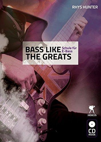 Bass Like The Greats - Schule für E-Bass mit CD