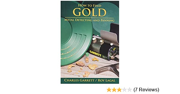 Amazon.com: How to Find Gold: Metal Detecting & Panning: Garden & Outdoor