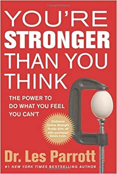 Book You're Stronger Than You Think: The Power to Do What You Feel You Can't by Les Parrott (2012-08-02)
