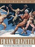 Testament: A Celebration of the Life & Art of Frank Frazetta