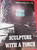 Sculpture with a Torch, John Rood, 0196154847