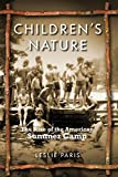Children's Nature: The Rise of the American Summer Camp (American History and Culture)