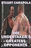The Undertakers Greatest Opponents