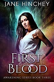 First Blood (Awakening Series Book 3)