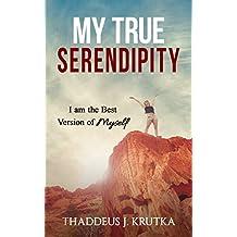 My True Serendipity: I am the Best Version of Myself