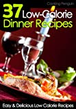 37 Low-Calorie Dinner Recipes - Easy and Delicious Low Calorie Recipes