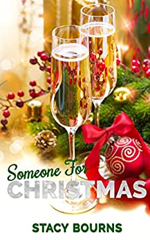 Someone for Christmas (Caddo Cove Romance Book 2) by [Bourns, Stacy]