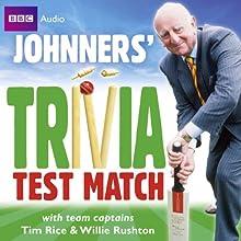 Brian Johnston: Johnners' Trivia Test Match Radio/TV Program by Brian Johnston Narrated by Brian Johnston, Tim Rice, Willie Rushton, Stephen Fry, Paul Merton, Tim Brooke-Taylor, Barry Cryer