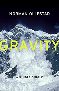 Gravity (Kindle Single) by [Ollestad, Norman]