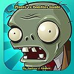 Plants vs Zombies Guide | Joshua J. Abbott