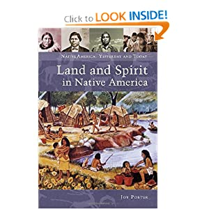 Land and Spirit in Native America (Native America: Yesterday and Today) Joy Porter