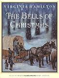 The Bells of Christmas, Virginia Hamilton, 0152015507
