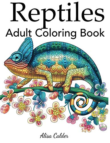 Animals Lizard (Reptiles Adult Coloring Book (Animal Coloring Books))