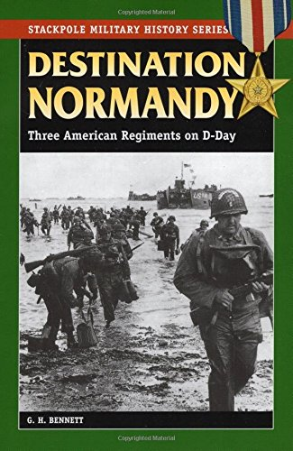Download Destination Normandy: Three American Regiments on D-Day (Stackpole Military History Series) ebook