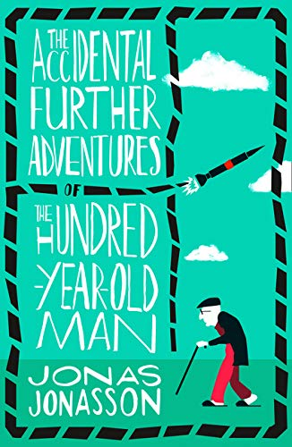 The Accidental Further Adventures of the Hundred-Year-Old Man [Paperback] Jonas Jonasson -