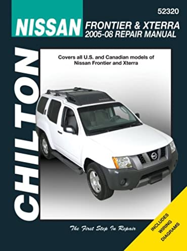 nissan frontier xterra 2005 through 2008 chilton s total car rh amazon com 2013 Nissan Xterra Nissan Xterra Repair Manual PDF