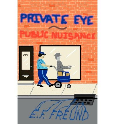 { [ PRIVATE EYE PUBLIC NUISANCE ] } Freund, E F ( AUTHOR ) Mar-01-2000 Paperback