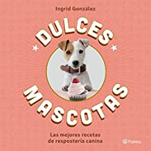 Dulces mascotas: Las mejores recetas de repostería canina