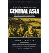 The Resurgence of Centra Asia : Islam or Nationalism?