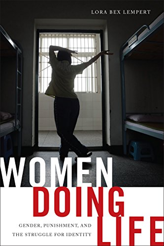 Women Doing Life: Gender, Punishment and the Struggle for Identity