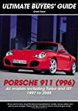 Porsche 911 (996): Carrera, GT & Turbo (Ultimate Buyers' Guide)