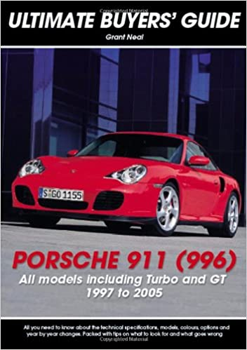 Porsche 911 (996): Carrera, GT & Turbo (Ultimate Buyers Guide) Paperback – July 1, 2009