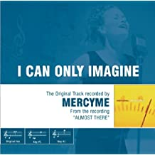 I Can Only Imagine - The Original Accompaniment Track as Performed by MercyMe