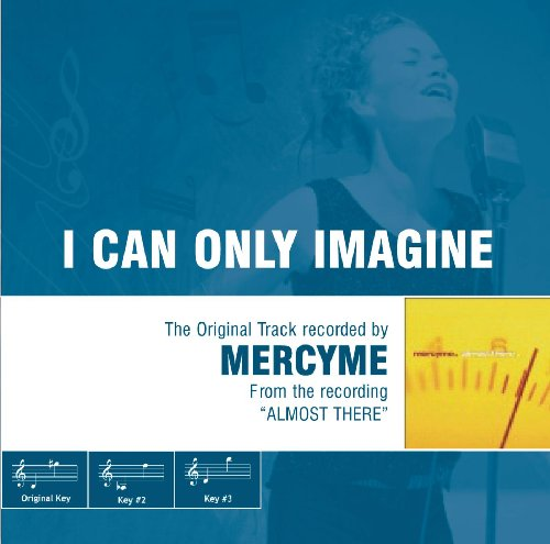 Amy Grant Performance Track - I Can Only Imagine - The Original Accompaniment Track as Performed by MercyMe