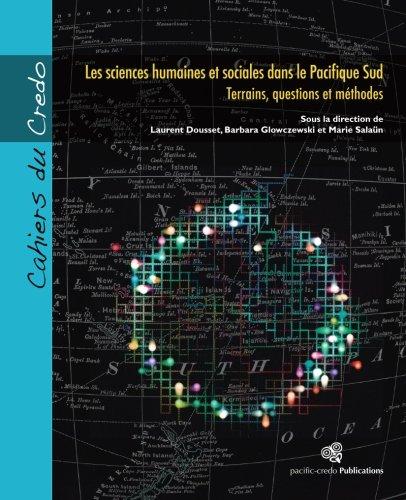 Les sciences humaines et sociales dans le Pacifique Sud: Terrains, questions et méthodes (French Edition)