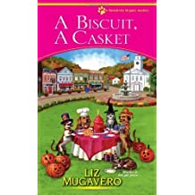 A Biscuit, a Casket (A Pawsitively Organic Mystery) by Liz Mugavero (2014-04-01)