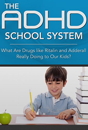 the-adhd-school-system-what-are-drugs-like-ritalin-and-adderall-really-doing-to-our-kids