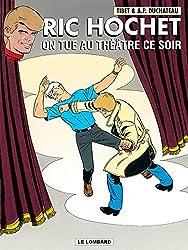 Ric Hochet, tome 73 : On tue au théâtre ce soir