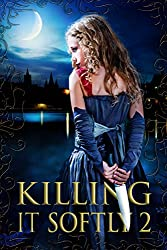 Killing It Softly 2: A Digital Horror Fiction Anthology of Short Stories (The Best by Women in Horror)