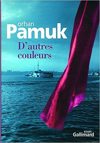 Orhan Pamuk - D'autres couleurs sur Bookys