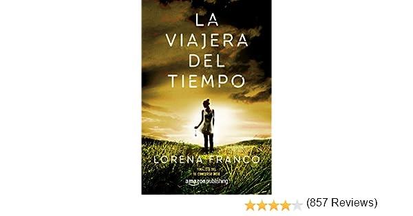 La viajera del tiempo eBook: Lorena Franco: Amazon.es: Tienda Kindle