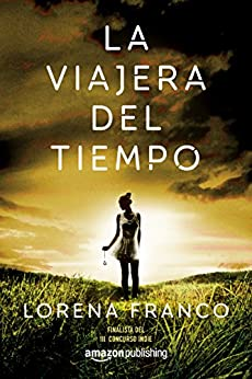 La viajera del tiempo de [Franco, Lorena]