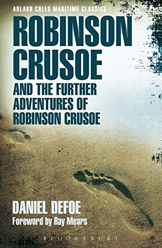 Robinson Crusoe And The Further Adventures (Adlard Coles Maritime Classics)