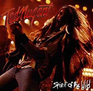 Ted Nugent Spirit Of The Wild By Ted Nugent Amazon Com