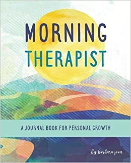 morning therapist a journal book for personal growth barbara jean