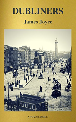 Dubliners (Active TOC, Free Audiobook) (A to Z Classics) by [Joyce, James, Classics, A to Z]