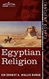 Egyptian Religion, E. A. Wallis Budge, 1616405074