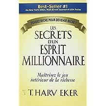 Les secrets d'un esprit millionnaire: (Résumé du livre de T.Harv Eker) (French Edition)
