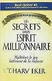 les secrets d un esprit millionnaire r?sum? du livre de t harv eker french edition