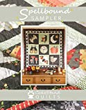 The Spellbound Sampler: A quilt that celebrates the imagery of autumn: turning leaves & misty mornings; festivals of fire & fairy tales at bedtime... (CakeStand Quilts Pattern Book)