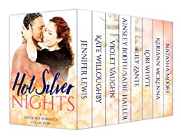 Hot Silver Nights: Silver Fox Romance Collection by [Booth, Ainsley, Haller, Sadie, Lewis, Jennifer, Willoughby, Kate, Whyte, Lori, Zante, Lily, Moore, Natasha, Vaughn, Violet, McKenna, Kerianne]