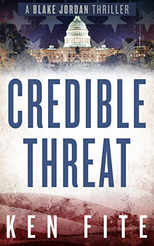 Credible Threat: A Blake Jordan Thriller (The Blake Jordan Series Book 2) by [Fite, Ken]