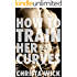 Training Her Curves - Episodes One Through Seven (Three Billionaire BBW Domination and Submission Romances)