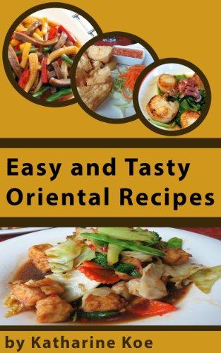 Easy Tasty Oriental Recipes by Katharine Koe -