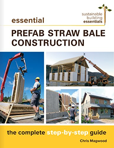 Straw House Construction Bale (Essential Prefab Straw Bale Construction: The Complete Step-by-Step Guide (Sustainable Building Essentials Series Book 2))