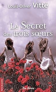 Le secret des trois soeurs, Vitté, Louis-Olivier